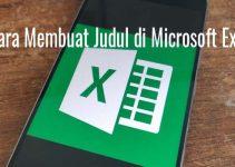 Cara Membuat Judul di Microsoft Excel