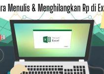 Cara Menulis & Menghilangkan Rp di Excel