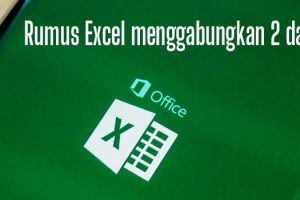 Rumus Excel menggabungkan 2 data