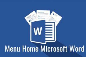 Menu Home Pada Microsoft Word dan Fungsinya